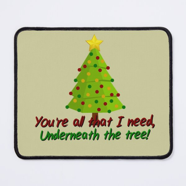All I Need Underneath The Tree - Kelly Clarkson Christmas Design Mouse Pad