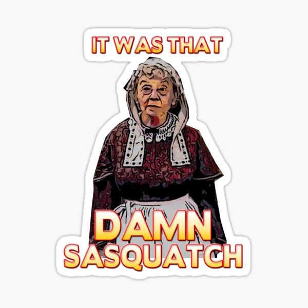 that damn sasquatch Sticker