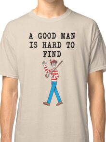Hard to Find Classic T-Shirt