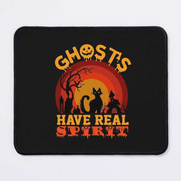 Ghosts Have Real Spirit Mouse Pad