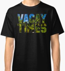 Official Vacay Times T-Shirt Classic T-Shirt