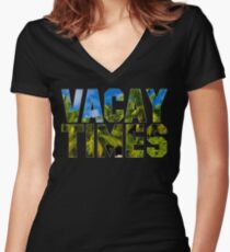 Official Vacay Times T-Shirt Women's Fitted V-Neck T-Shirt