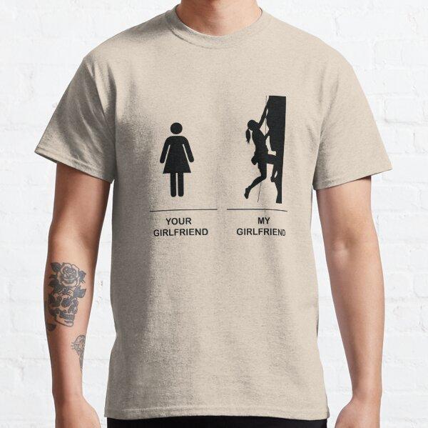 My girlfriend is a climber! Climbing girl Classic T-Shirt