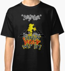 """Gettin' Jiggy Wit' It!"" Classic T-Shirt"