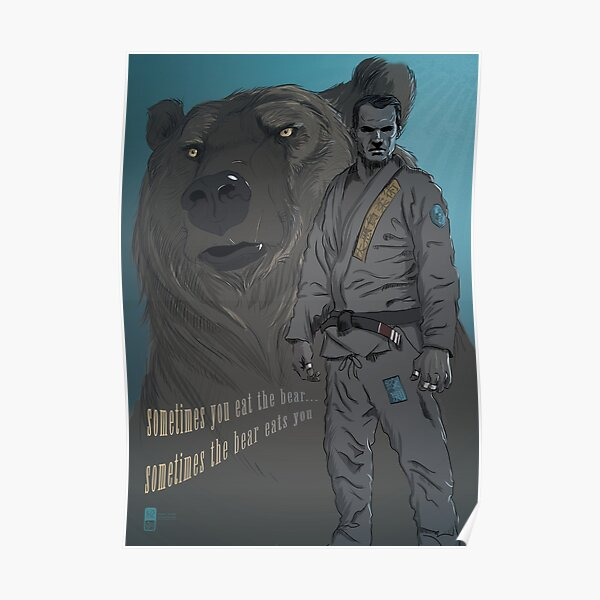 Sometimes You Eat The Bear... Poster