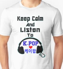♫Keep Calm & Listen to K-Pop♪ T-Shirt