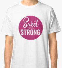 Sweet and Strong Inspirational Classic T-Shirt