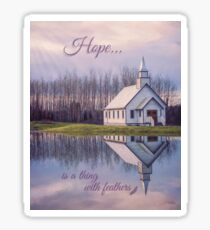 Hope Is A Thing With Feathers Sticker