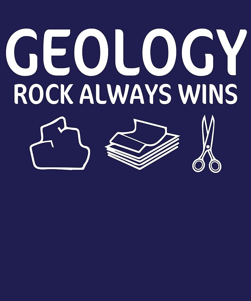 Geology Rock Always Wins by AlwaysAwesome