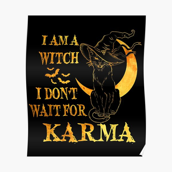 Am Witch Dont Wait For Karma Black Cat Halloween Poster