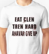 Eat Clen Tren Hard Anavar Give Up T-Shirt
