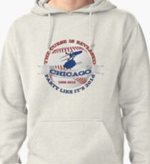 Baseball Curse Is Reversed Chicago Pullover Hoodie