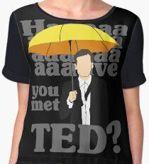HAAAAVE you met Ted? Chiffon Top