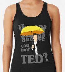 HAAAAVE hast du Ted getroffen? Racerback Tank Top