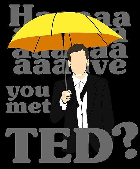 HAAAAVE hast du Ted getroffen? von lilyakkuma