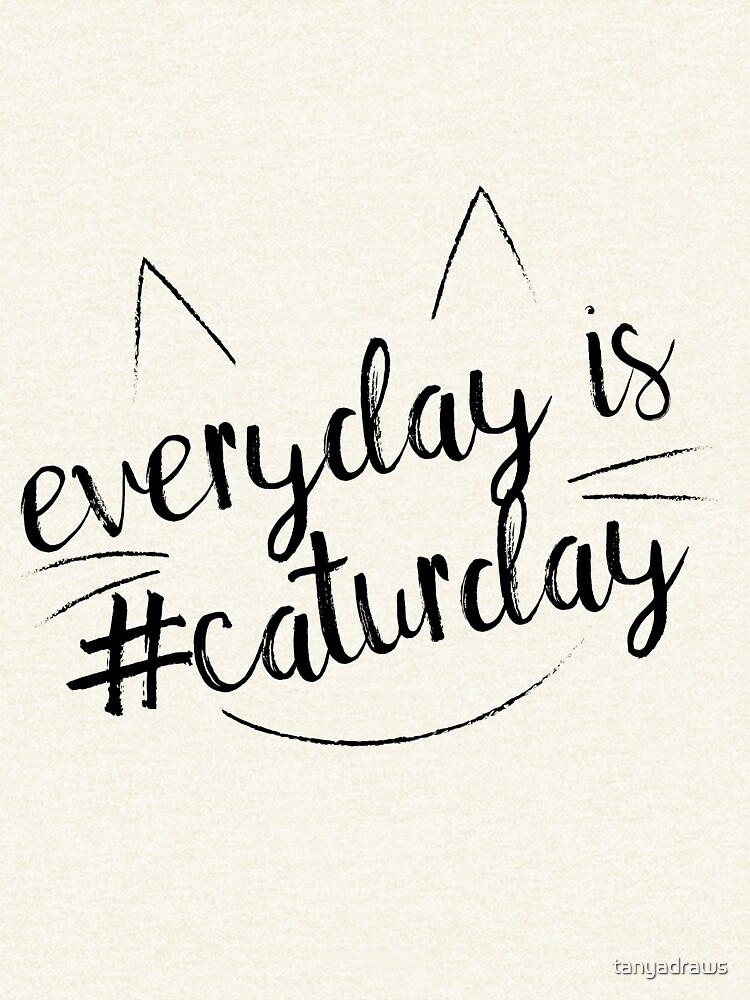 Everyday is #Caturday by tanyadraws