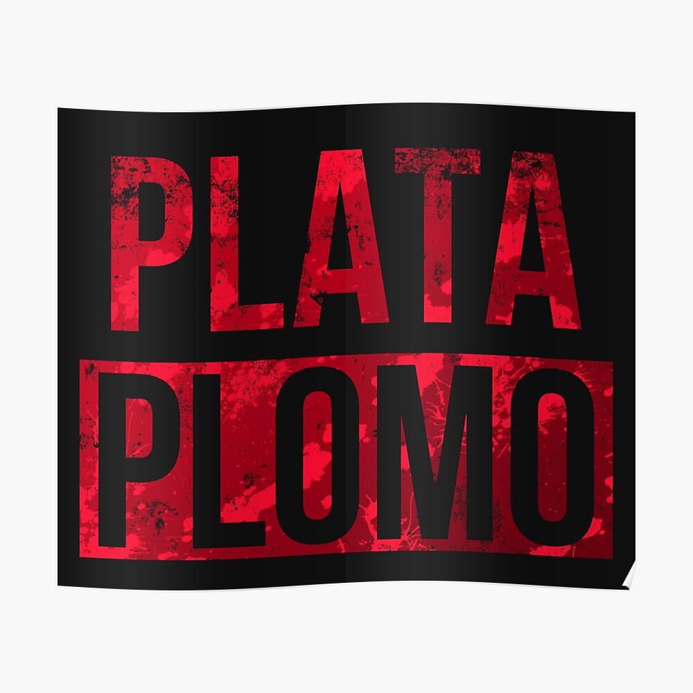 Plata oder Plomo Poster