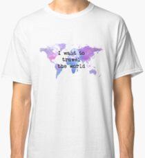 I want to travel the world Camiseta clásica