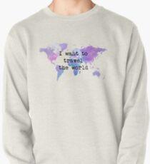 I want to travel the world Sudadera cerrada