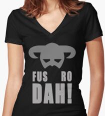 Skyrim- Fus-Ro-Dah!  Women's Fitted V-Neck T-Shirt