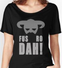 Skyrim- Fus-Ro-Dah!  Women's Relaxed Fit T-Shirt
