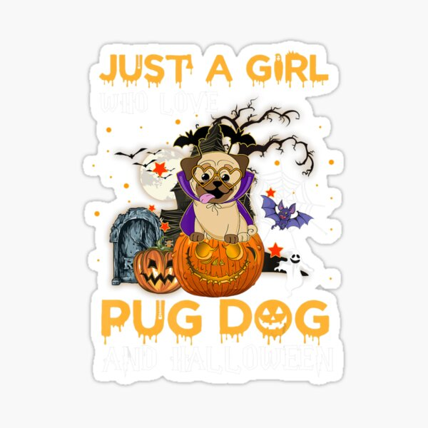 Funny Just A Girl Who Love Pug Dog And Sticker