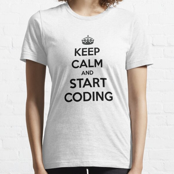 Keep calm and start coding Essential T-Shirt