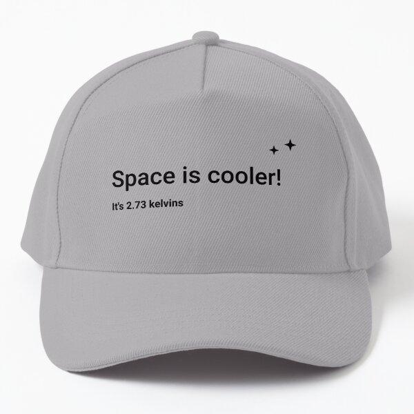 Space is cooler! It's 2.73 kelvins (Inverted) Baseball Cap