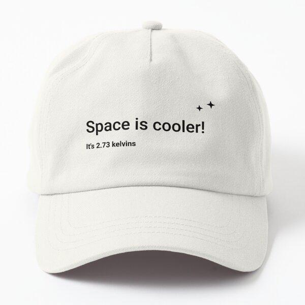 Space is cooler! It's 2.73 kelvins (Inverted) Dad Hat
