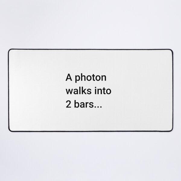 A Photon Walks into 2 Bars (Inverted) Desk Mat