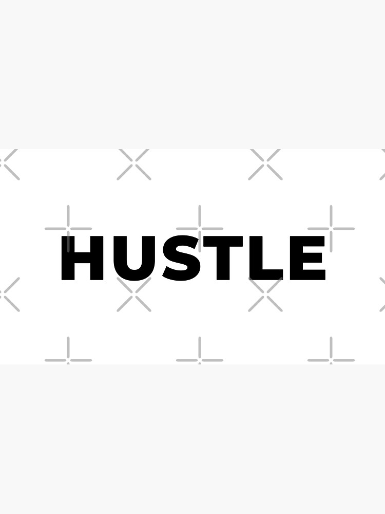 Hustle (Inverted) by inspire-gifts