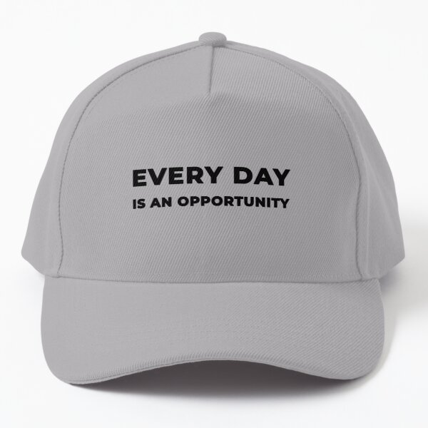 Every Day Is An Opportunity (Inverted) Baseball Cap