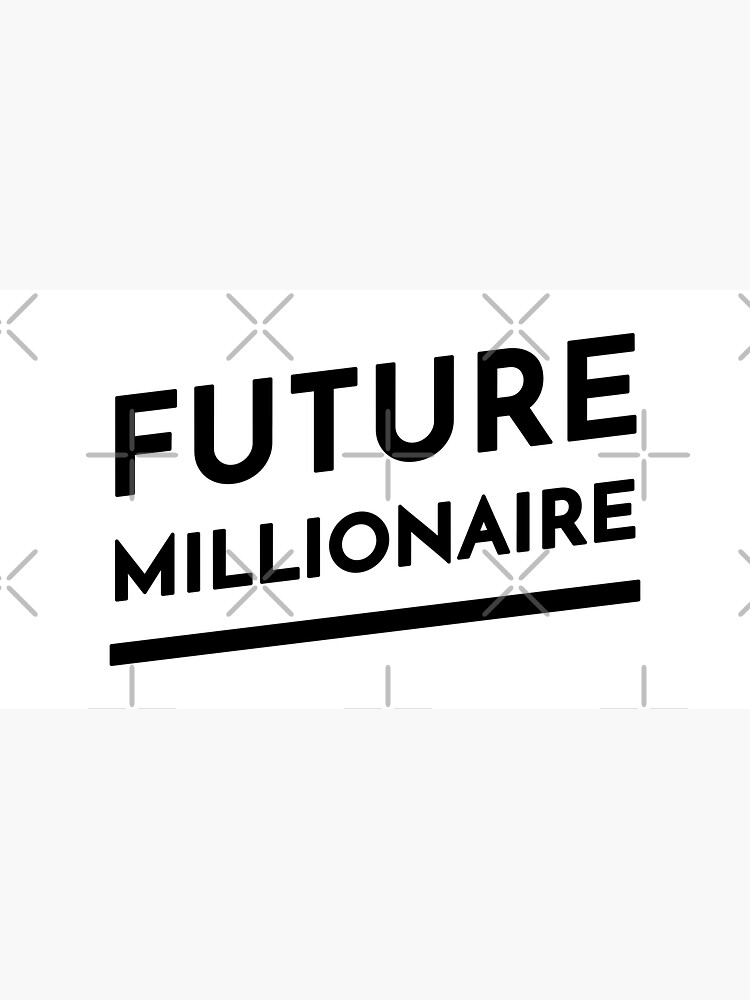 Future Millionaire (Inverted) by inspire-gifts