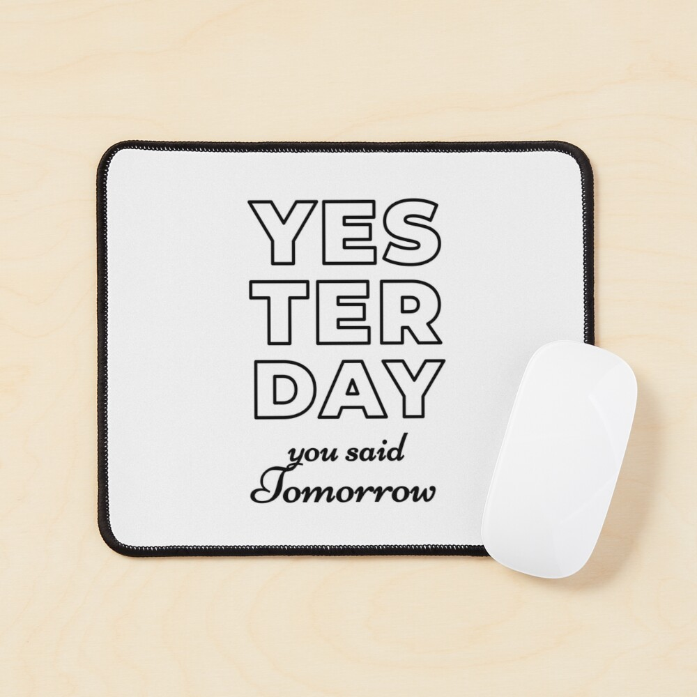 Yesterday You Said Tomorrow (Inverted) Mouse Pad