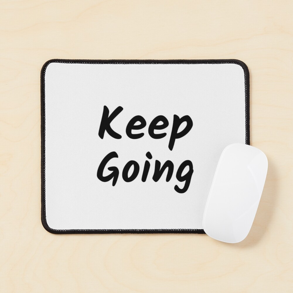 Keep Going (Inverted) Mouse Pad