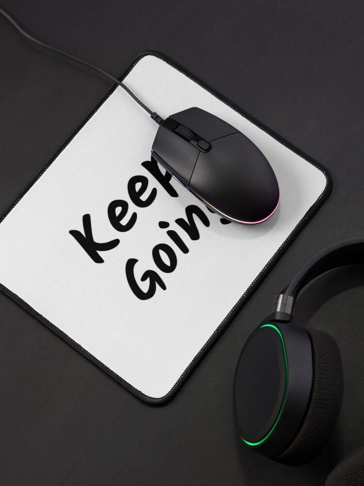 Alternate view of Keep Going (Inverted) Mouse Pad