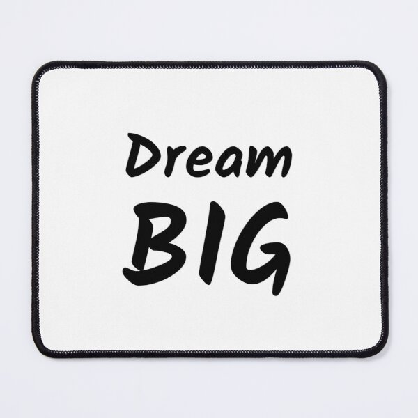 Dream Big (Inverted) Mouse Pad