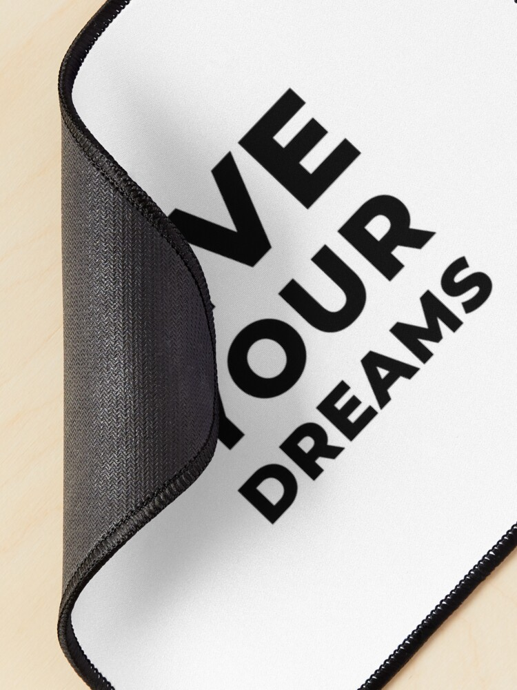 Alternate view of Live Your Dreams (Inverted) Mouse Pad