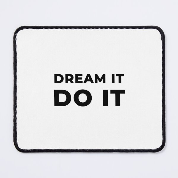 Dream It Do It (Inverted) Mouse Pad