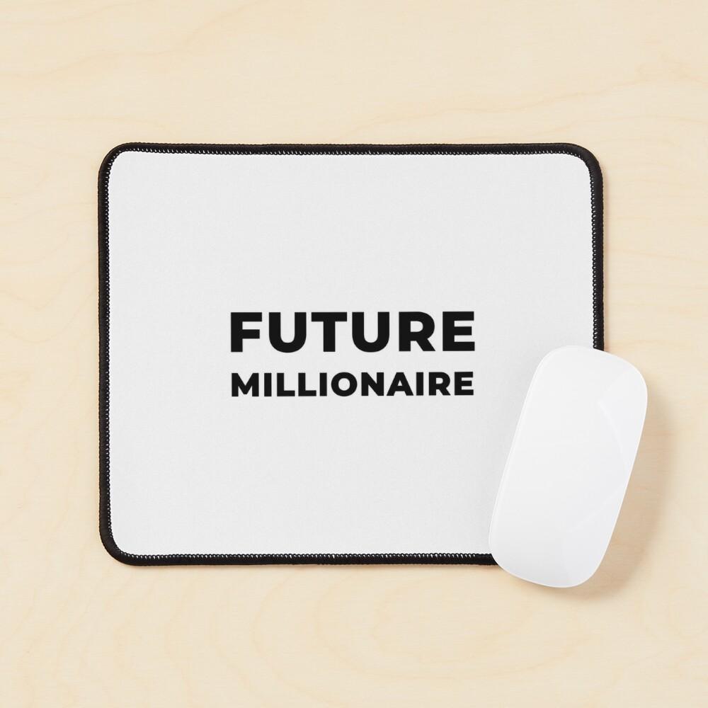 Future Millionaire (Inverted) Mouse Pad