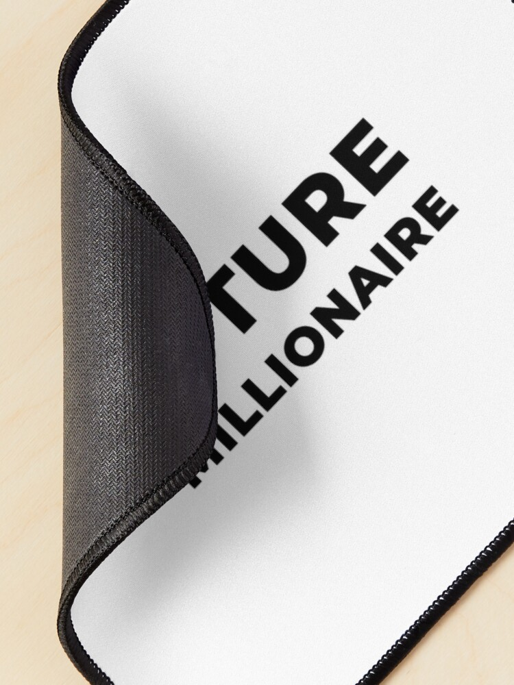Alternate view of Future Millionaire (Inverted) Mouse Pad