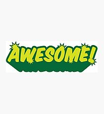 I am awesome! Photographic Print