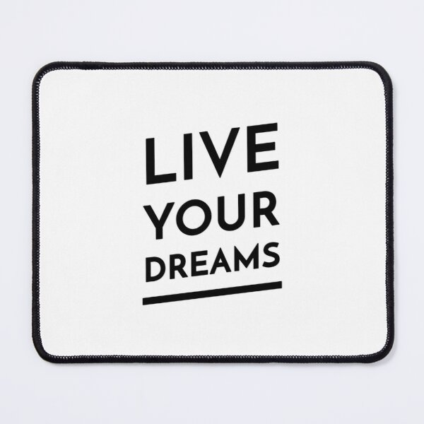 Live Your Dreams (Inverted) Mouse Pad