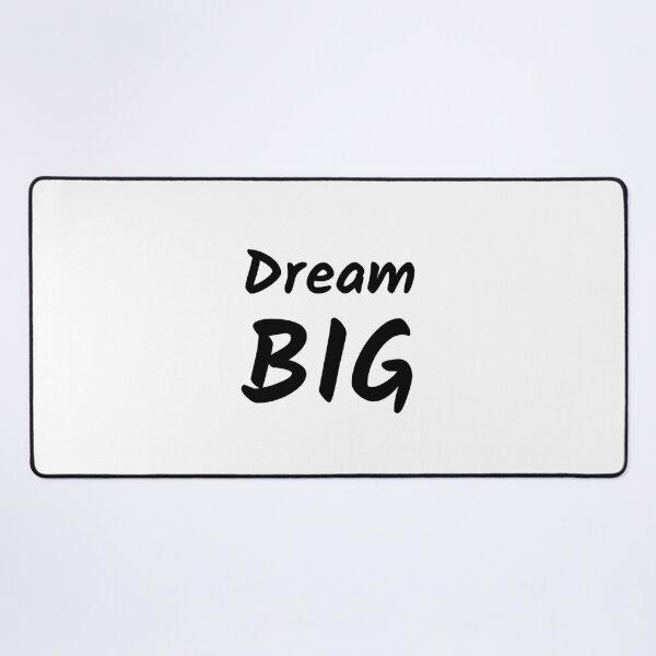 Dream Big (Inverted) Desk Mat
