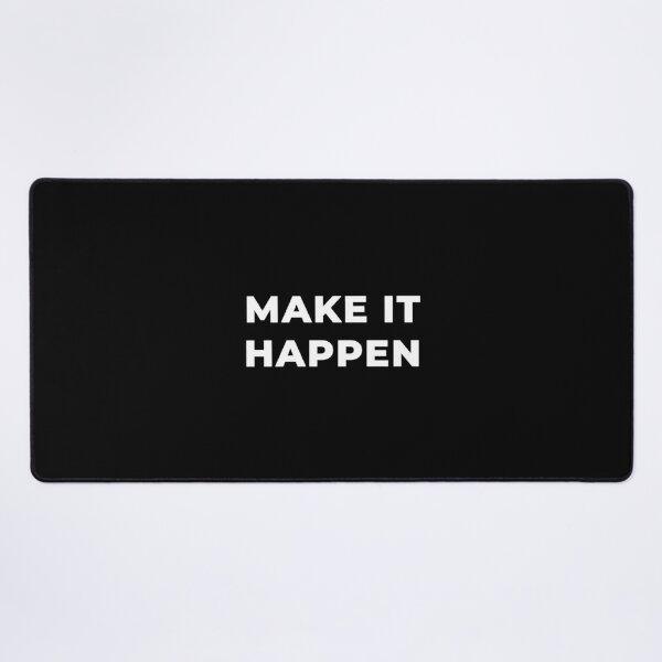 Make It Happen Desk Mat