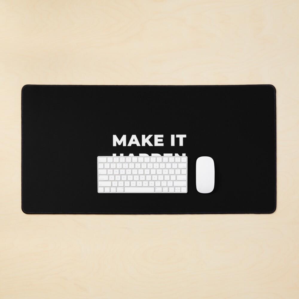 Make It Happen Mouse Pad