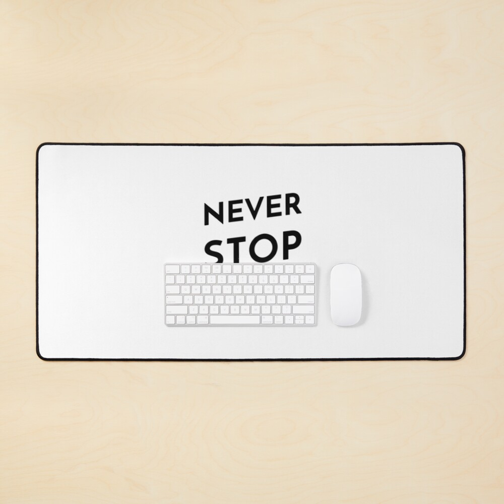 Never Stop Dreaming (Inverted) Mouse Pad
