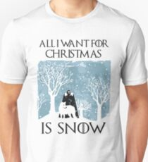 All I Want for Christmas Is Snow T Shirt T-Shirt
