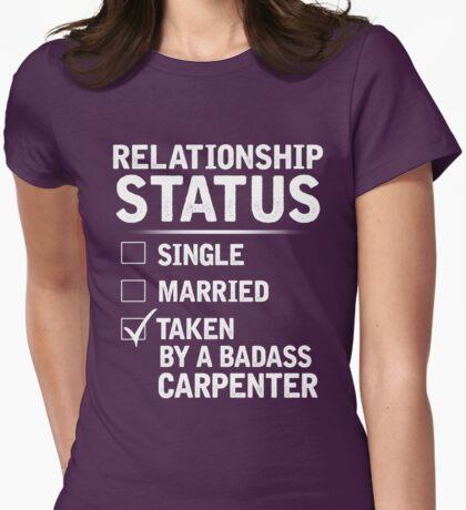 Relationship Status Taken By A Badass Carpenter Womens Fitted T-Shirt