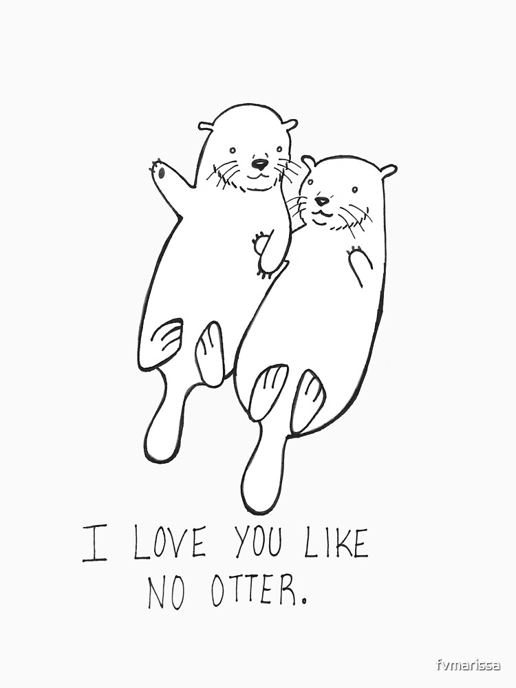 I Love You Like No Otter by fvmarissa